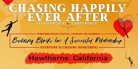 Chasing Happily Ever After Relationship Conference (Hawthorne, CA) tickets