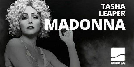 Tasha Leaper as Madonna tickets