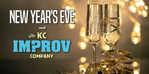 New Year's Eve w/ The KC Improv Company