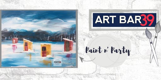 Paint & Sip | ART BAR 39 | Public Event | Fish Houses