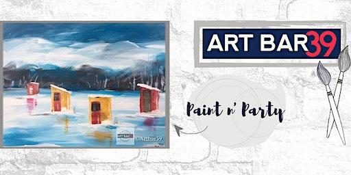 Paint & Sip | ART BAR 39 | Public Event | Fish Houses