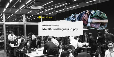 Innovation Workshop @MTY: Identifica Willingness to Pay boletos