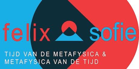 Felix & Sofie // De Tijd van de Metafysica & De Metafysica van de Tijd tickets
