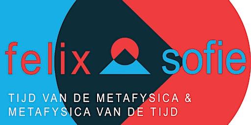 Felix & Sofie // De Tijd van de Metafysica & De Metafysica van de Tijd