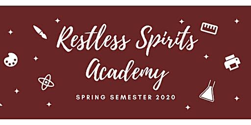 Restless Spirits Academy-Spring 2020