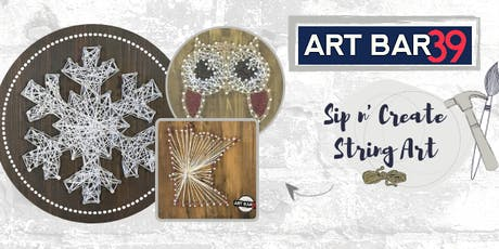 Create & Sip | ART BAR 39 | Public Event | String Art- Choose Your Design tickets