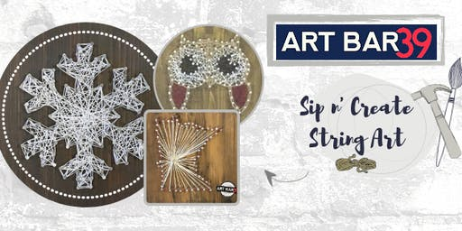 Create & Sip | ART BAR 39 | Public Event | String Art- Choose Your Design