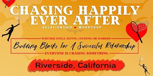 Chasing Happily Ever After: Relationship Workshop (Riverside)