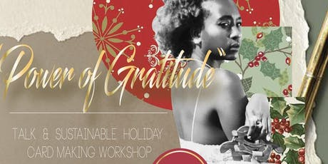 """""""The Love Ideal"""" - """"Power of Gratitude """" Talk & Holiday Card Making Workshop tickets"""