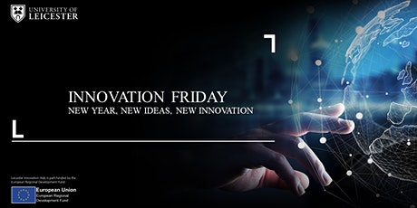 Innovation Friday - New Year, New Ideas, New Innovation tickets