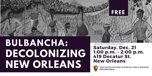 Bulbancha: Decolonizing New Orleans