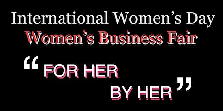 Women's Business Fair - For Women by Women tickets