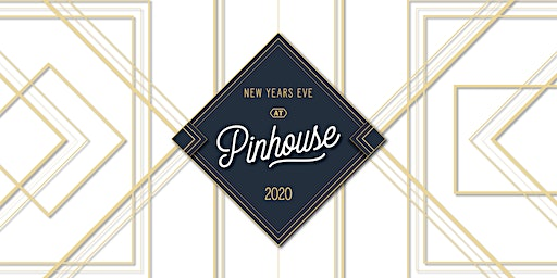Pinhouse New Years Eve Event