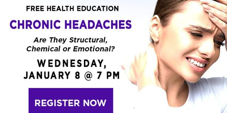 Chronic Headaches:  Are They Structural, Chemical, or Emotional? tickets