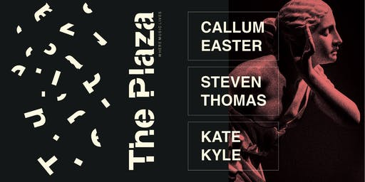 The Plaza: Callum Easter, Steven Thomas & Kate Kyle