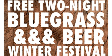 FREE TWO-NIGHT BLUEGRASS & BEER FEST feat. TWO TON TWIG + HOLLERTOWN tickets
