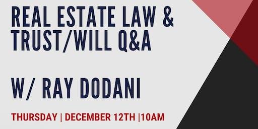 Real Estate law & Trust/will Q&A w/ Ray Dodani