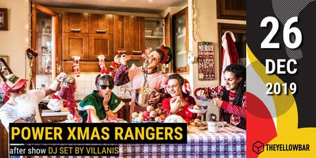 Power Xmas Rangers - The Yellow Bar biglietti