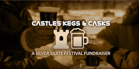 Castles, Kegs and Casks | Silver Skate Festival Fundraiser tickets
