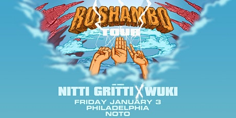Nitti Gritti x Wuki @ Noto Philly Jan 3 tickets