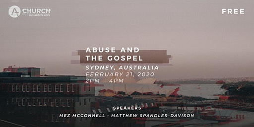 Church in Hard Places- Abuse and the Gospel Workshop - Sydney