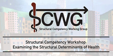 Structural Competency Workshop (2020): Examining the Structural Determinants of Health tickets