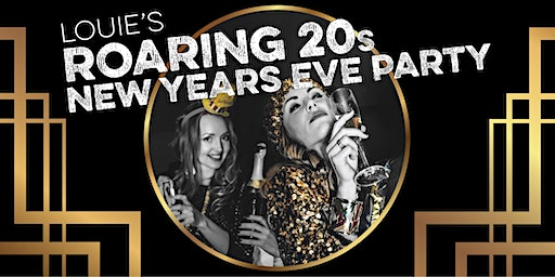 NYE 2019 Louie's Roaring 20's Party at Bar Louie Woodlands