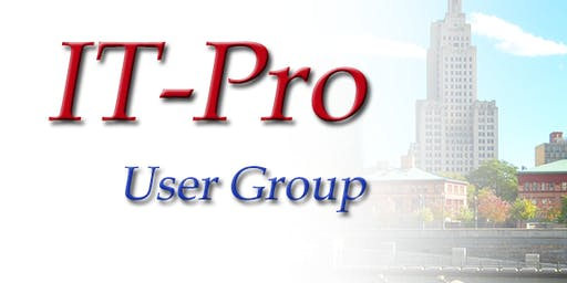 IT-Pro User Group: Jeff Gulick / Myles Keough - December 2019