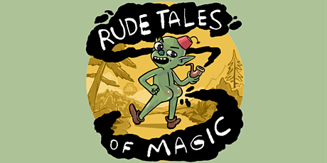 Rude Tales of Magic LIVE! tickets
