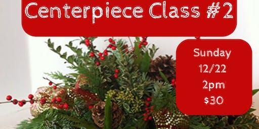 Christmas Centerpiece Class #2