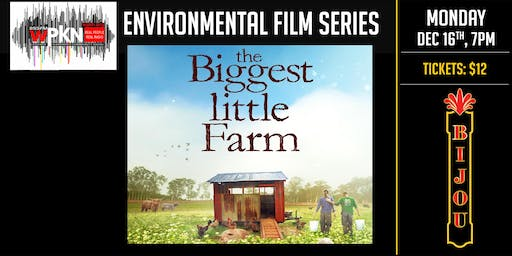 WPKN Evironmental Film Series - The Biggest Little Farm