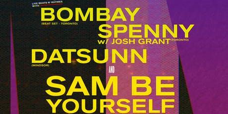 SAM BE YOURSELF,  Datsunn, Spenny w/Josh Grant and Bombay at B-Side Lounge! tickets