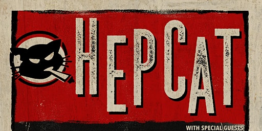 HEPCAT + special guests TBA & DJ Tommy Gunn