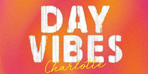 Day Vibes Charlotte @ Fire House Bar & Lounge