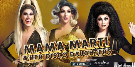 Mama Marti & Her Disco Daughters tickets