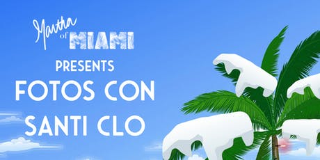 Martha Of Miami & Oye Dairon Present: Fotos Con Santi Clo tickets