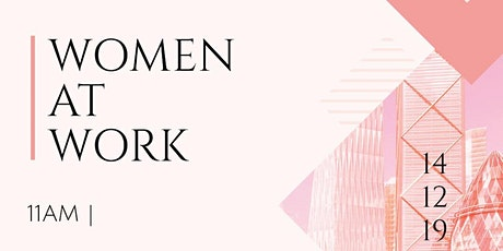 "Phoebe's Recruitment presents ""Women at Work"" tickets"