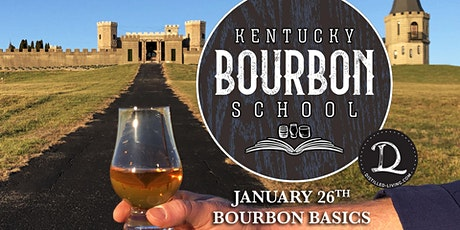 Bourbon Basics • JANUARY 26 • KY Bourbon School @ The Kentucky Castle tickets