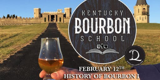 History of Bourbon I • FEBRUARY 12 • KY Bourbon School @ The Kentucky Castle