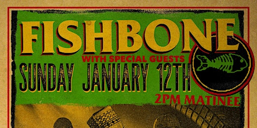 FISHBONE + The Sunday Social + guests TBA