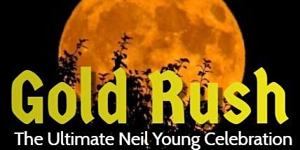 Gold Rush - A Neil Young Celebration