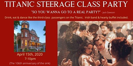 TITANIC STEERAGE CLASS PARTY tickets