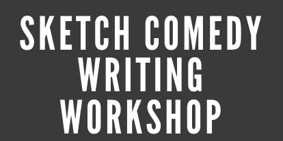 Sketch Comedy Writing Workshop
