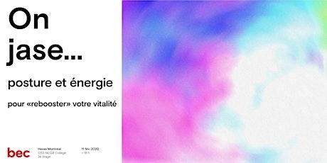 On jase…Posture et Énergie pour «rebooster» votre vitalité ! tickets