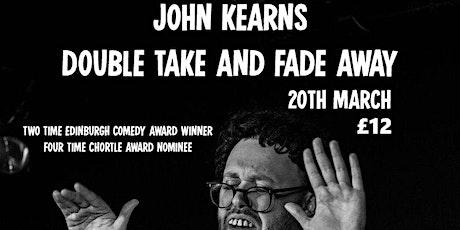 John Kearns - Double Take and Fade Away tickets