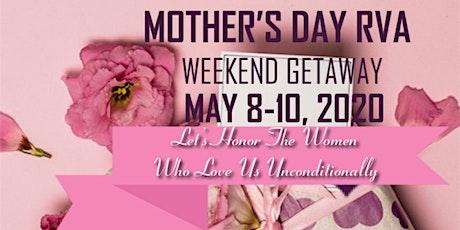 Mother's Day RVA Weekend Getaway tickets