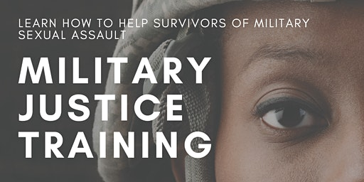 Military Justice Training: Military Sexual Assault