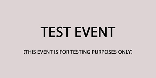 TEST EVENT, NOT REAL