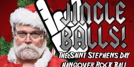 Jingle Balls - Stephens Day hangover Rock Ball tickets
