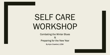Self Care Workshop: Combating the Winter Blues & Preparing for the New Year tickets